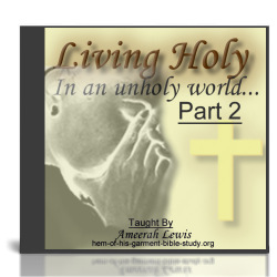 How to Live Holy in an Unholy World Part 2