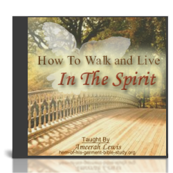 How To Walk and Live In the Spirit