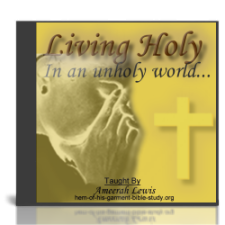 How to Live Holy - Audio Bible Study