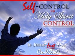 Christian Speaker Topics: Self Control vs Holy Spirit Control
