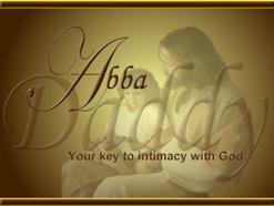 Christian Speaker Topics: Abba...Daddy