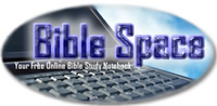 Bible Space: Your Free Online Bible Study Notebook
