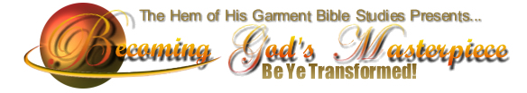 Be Ye Transformed! Becoming God's Masterpiece Bible Study Book