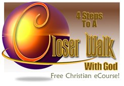 4 steps to a closer walk: Become a Friend of God through this Free email Online Bible Study Course